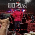 D Ward - Built 2 Last mixtape cover art
