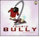 BullytheBeat - You Big Bully 2 mixtape cover art