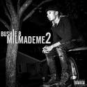 Bushie B - Mil Made Me 2 mixtape cover art