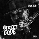 BWA Ron - Street Code mixtape cover art