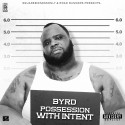 Byrd - Possesion With Intent mixtape cover art