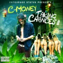 C-Money - Taking Chances 2 mixtape cover art