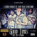 Ca$ino Roulette & Mak Loot3hie - Good Times mixtape cover art