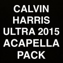 Calvin Harris - Calvin Harris Ultra 2015 Acapella Pack mixtape cover art