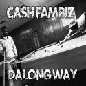 Cash Fam Biz - Da Long Way mixtape cover art