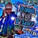 Cashmere - Drippin With Da Sauce mixtape cover art