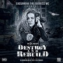 Cassandra The Goddness MC -  Destroy & Rebuild mixtape cover art