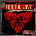 C.B. News - For The Love mixtape cover art