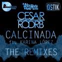 CesarRodrb - Calcinada (The Remixes) mixtape cover art