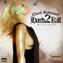 Charli Baltimore - Hard 2 Kill  mixtape cover art