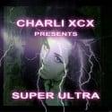 Charli XCX - Super Ultra mixtape cover art
