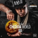 Chedda Da Connect - Chedda World mixtape cover art