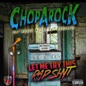 ChoppaRock - Let Me Try This Rap Shit mixtape cover art
