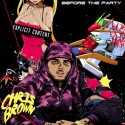 Chris Brown  - Before The Party mixtape cover art