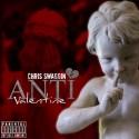 Chris Swaggin - Anti-Valentine mixtape cover art