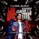 CJ Da Juice - Luv Me Or Hate Me mixtape cover art