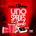 Mr. Collipark - Uno Spades & Tonk mixtape cover art