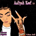 Cuban Doll - Aaliyah Keef  mixtape cover art