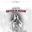 D Choppa - Blackfly My Religion mixtape cover art