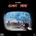 Da Twins - Almost There mixtape cover art