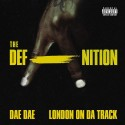 Dae Dae & London On Da Track - Defanition mixtape cover art