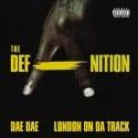 Dae Dae & London On Da Track - Defanition mixtape cover art
