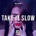 Dallerium - Take It Slow EP mixtape cover art