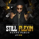 Danny Pablo - Still Flexin mixtape cover art