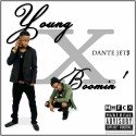 Dante Jet$ - Young X Boomin' mixtape cover art