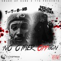Deelow Montana & ThatTrapBoyHB - No Other OPPtion mixtape cover art