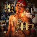 DG Yola - Neva Gon Stop 2 mixtape cover art