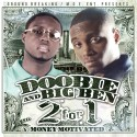 Doobie & Big Ben - 2 For 1 (Money Motivated) mixtape cover art