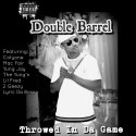 Double Barrel - Throwed In Da Game mixtape cover art