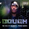 Dough - The Rise Of Magneto (Power Moves) mixtape cover art