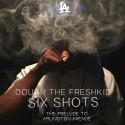 Dough The Freshkid - Six Shot mixtape cover art
