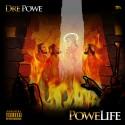 Dre Powe - Powe Life mixtape cover art