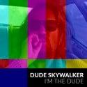 Dude Skywalker - I'm The Dude EP mixtape cover art