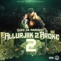 Duke Da Hardest - Allurjiik 2 Broke 2 mixtape cover art