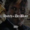 Dutch - DutchVsDezBlair mixtape cover art