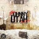 Eddie B & Harry Fraud - The Johnny Utah Story mixtape cover art