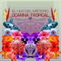 El Hijo Del Misteriov - Ocarina Tropical EP mixtape cover art