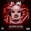 El Jae - Man Behind The Mask: (New Chapter) mixtape cover art