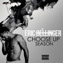 Eric Bellinger - Choose Up Season mixtape cover art