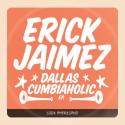Erick Jaimez - Dallas Cumbiaholic mixtape cover art