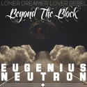 Eugenius Neutron - Beyond The Block mixtape cover art