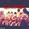 EZ $kywalker - B.I.T.C.H.E.S EP mixtape cover art