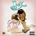 Fank - Grime To Gold EP mixtape cover art