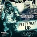 Fetty Wap - Up Next mixtape cover art