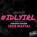 FishXGrits - #IDLYIRL mixtape cover art
