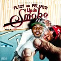 Flizy & Felipe Dro - Up In Smoke mixtape cover art